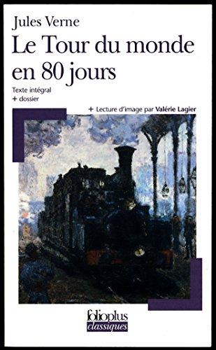 Le tour du monde en 80 jours : Texte intgral + Dossier (Par Franoise Spiess) + Lecture d'image (Par Valrie Lagier)