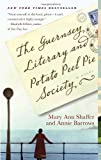 The Guernsey Literary and Potato Peel Pie Society by Shaffer, Mary Ann, Barrows, Annie (2009) Paperback