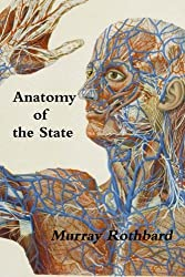 Anatomy of the State by Murray Rothbard (2013-01-28)
