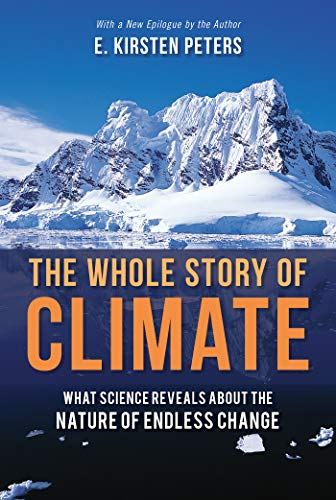 The Whole Story of Climate: What Science Reveals About the Nature of Endless Change (English Edition)