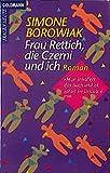 Frau Rettich, die Czerni und ich: Roman (Goldmann Allgemeine Reihe) - Simone Borowiak