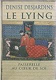 Le lying - Passerelle au coeur de soi