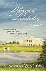 The Darcys of Pemberley: The Continuing Story of Jane Austen's Pride and Prejudice by Shannon Winslow (2011-07-30)