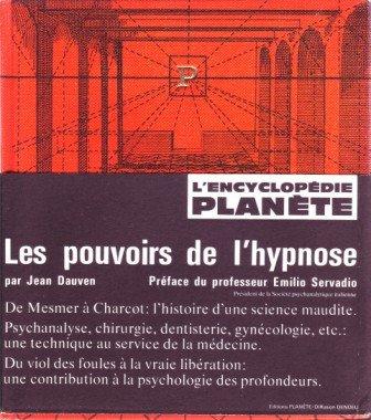 Les pouvoirs de l'hypnose. préface du professeur servadio. par Dauven Jean.
