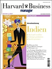 Harvard Business Manager Edition 3/2007: Internationalisierung: Indien (Edition Harvard Business Manager)