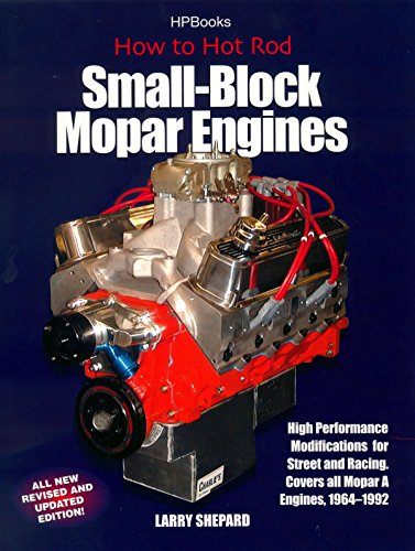 How to Hot Rod Small-Block Mopar Engines: High Performance Modifications for Street and Racing, Revised and Updated Edition
