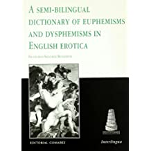 A semy-bilingual dictionary of euphemisms and dysphemisms in english e