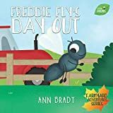 Freddie Fly's Day Out (Little Friends: Farmyard Adventures Series Book 2)