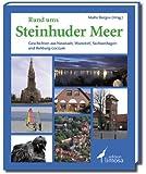 Rund ums Steinhuder Meer: Geschichten aus Neustadt, Wunstorf, Sachsenhagen und Rehburg-Loccum -