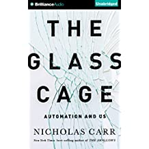 The Glass Cage: Automation and Us by Nicholas Carr (2015-09-01)