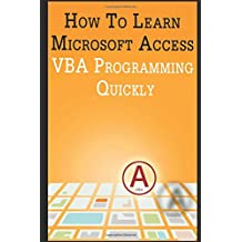 How to Learn Microsoft Access VBA Programming Quickly!