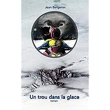 Un trou dans la glace (French Edition)