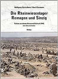 US Kriegsgefangenenlager Gückelhorn Die Rheinwiesenlager Remagen und Sinzig