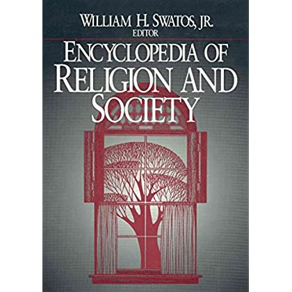 [(Encyclopedia of Religion and Society)] [Edited by William H. Swatos] published on (February, 1998)