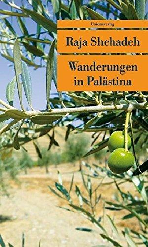 Wanderungen in Palästina: Notizen zu einer verschwindenden Landschaft (Unionsverlag Taschenbücher)