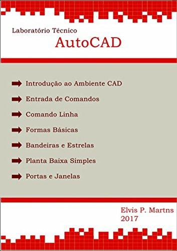 Laboratório Técnico   Auto Cad (Portuguese Edition) por Elvis Pereira Marins