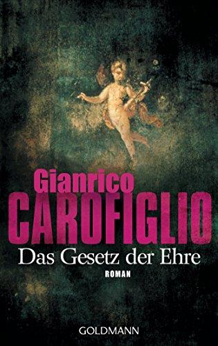 Das Gesetz der Ehre: Ein Fall für Avvocato Guerrieri 3 - Roman von [Carofiglio, Gianrico]