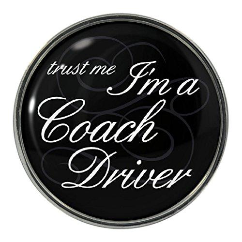 Trust Me I'm A Coach Driver Design Metal Pin Badge