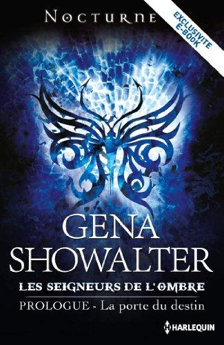 La porte du destin : Série Les Seigneurs de l'Ombre - Prologue par Gena Showalter