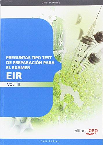 Preguntas Tipo Test de Preparación para el Examen del EIR. Vol. III. (Colección 1273) por Antonio Barranco Martos