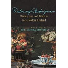 Culinary Shakespeare: Staging Food and Drink in Early Modern England (Medieval and Renaissance Literary Studies) (Medieval & Renaissance Literary Studies)