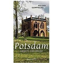 Potsdam abseits der Pfade: Eine etwas andere Reise durch die Stadt der Schlösser und Gärten