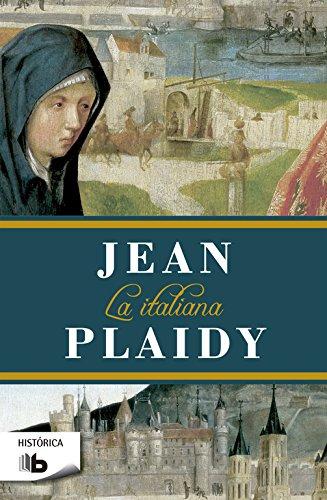 La italiana (Trilogía de los Médici 2) (B DE BOLSILLO) por Jean Plaidy