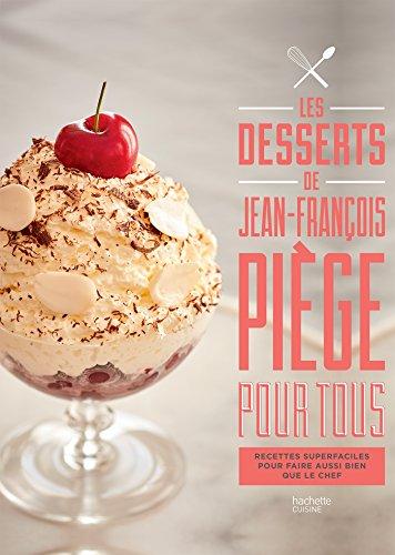 Les desserts de Jean-Franois Pige pour tous