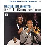 """Songtexte von Joe Williams & Harry """"Sweets"""" Edison - Together / Have a Good Time"""