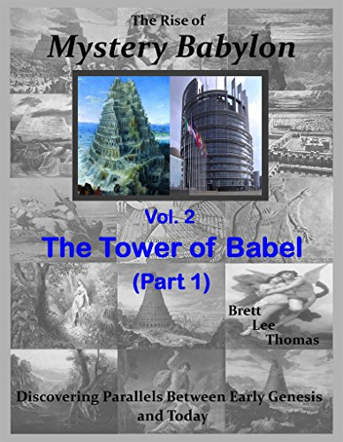 The Rise of Mystery Babylon - The Tower of Babel (Part 1): Discovering Parallels Between Early Genesis and Today (Volume 2) (English Edition)