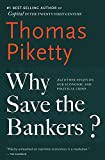 #6: Why save the bankers?: And Other Essays on Our Economic and Political Crisis
