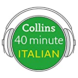 Italian in 40 Minutes: Learn to speak Italian in minutes with Collins [Lingua Inglese]