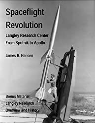 Spaceflight Revolution: NASA Langley Research Center from Sputnik to Apollo (Annotated and Illustrated) (NASA History Series Book 4308) (English Edition)