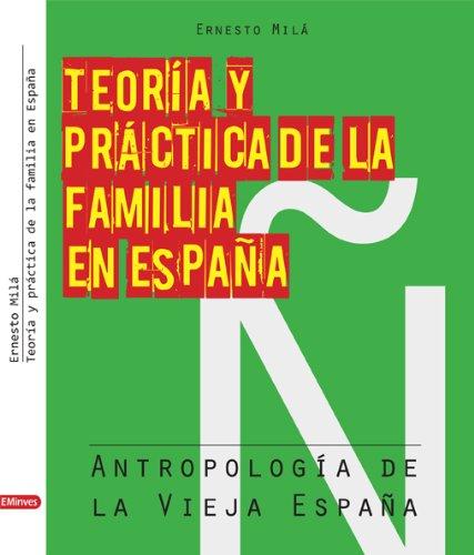 Teoría y Práctica de la Familia en España (Spanish Edition)
