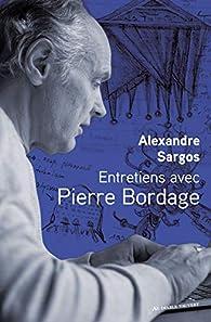 Entretiens avec Pierre Bordage par Alexandre Sargos