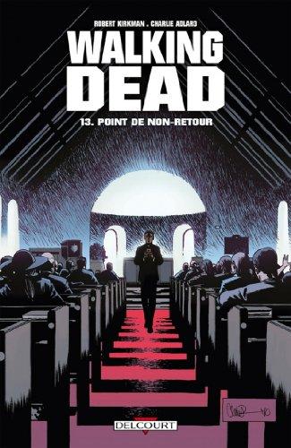 Walking Dead T13 : Point de non-retour par Robert Kirkman