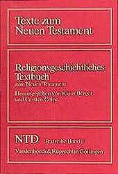 Texte zum Neuen Testament, NTD-Textreihe, Bd.1, Religionsgeschichtliches Textbuch zum Neuen Testament (Texte zum Neuen Testament / Das Neue Testament Deutsch. Textreihe)