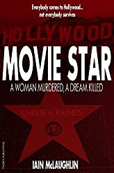 Movie Star: A Woman Murdered, A Dream Killed