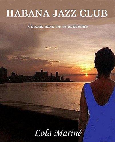 Habana Jazz Club: Cuando amar no es suficiente Epub Gratis