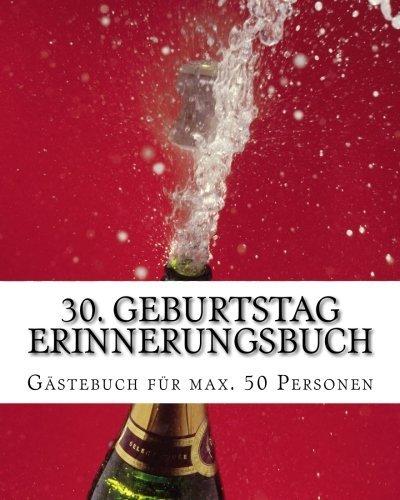 Preisvergleich Produktbild 30. Geburtstag Erinnerungsbuch: Gästebuch für max. 50 Personen
