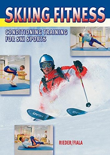 Skiing Fitness: Conditioning Training for Ski Sports por Max Rieder