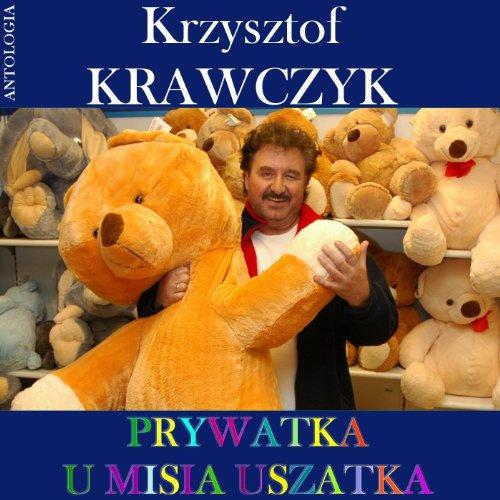Prywatka u Misia Uszatka - Piosenki dla dzieci (Krzysztof Krawczyk Antologia)