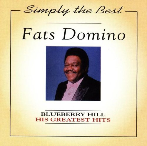 Blueberry Hill: His Greatest Hits by Fats Domino - Ti Hill