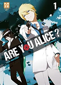 Are you Alice ? Edition simple Tome 1