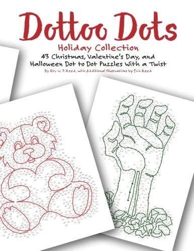 Dottoo Dots Holiday Collection: 43 Christmas, Valentine's Day, and Halloween Dot to Dot Puzzles With a Twist by Roy W. P. Reed (2016-10-26) (Twist Dot)