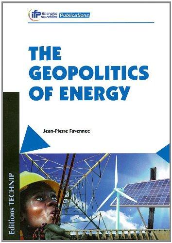 The Geopolitics of Energy par Jean-Pierre Favennec