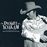 Dwight Yoakam - The Platinum Collection (International Release)