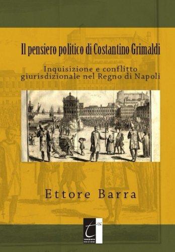 Il pensiero politico di Costantino Grimaldi: Inquisizione e conflitto giurisdizionale nel Regno di N