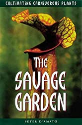 [(The Savage Garden : Cultivating Carnivorous Plants)] [By (author) Peter D\'Amato] published on (June, 1998)