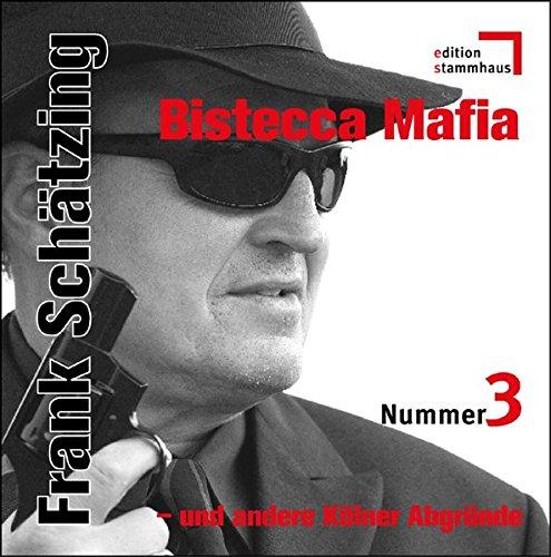 Bistecca Mafia: Und andere Kölner Abgründe (edition stammhaus)